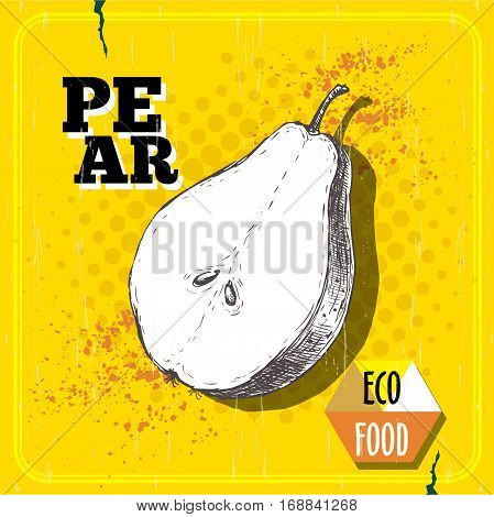 Hand drawn pear. Vintage sketch style organic pear fruit poster. Eco food illustration on yellow half tone retro background.