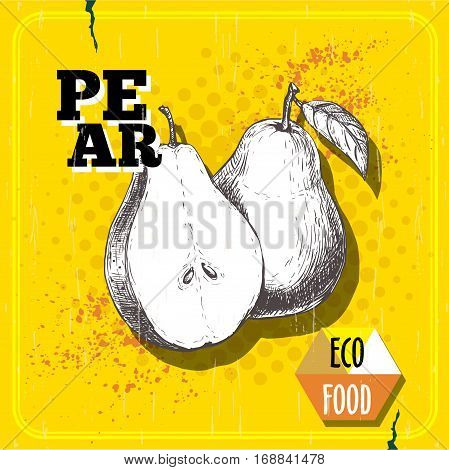 Hand drawn pears. Vintage sketch style organic pear fruit poster. Eco food illustration on yellow half tone retro background.