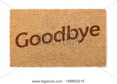 Goodbye Welcome Mat Isolated On A White Background.