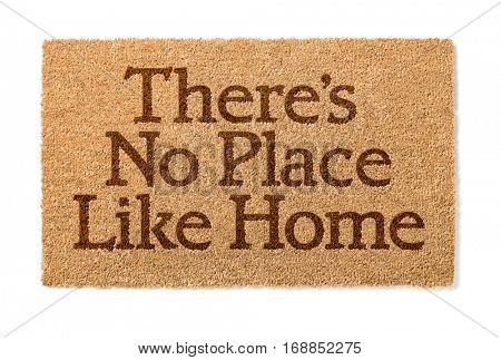 There Is No Place Like Home Welcome Mat Isolated On A White Background.