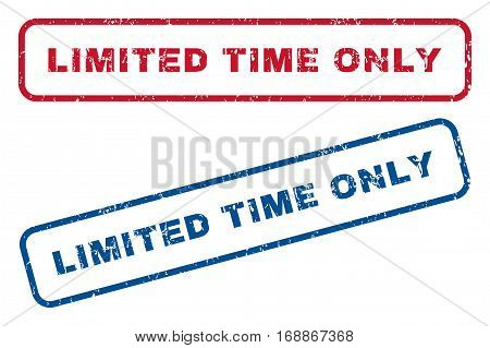 Limited Time Only text rubber seal stamp watermarks. Vector style is blue and red ink caption inside rounded rectangular shape. Grunge design and dirty texture. Blue and red signs.