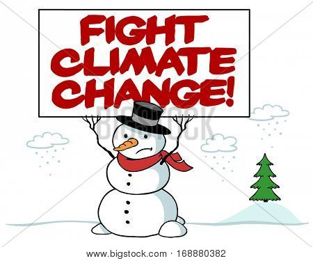 Fight climate change! on sign from snowman in winter as form of protest