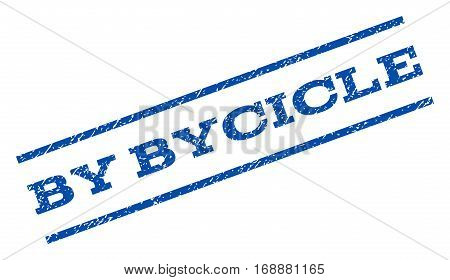 By Bycicle watermark stamp. Text tag between parallel lines with grunge design style. Rotated rubber seal stamp with dust texture. Vector blue ink imprint on a white background.
