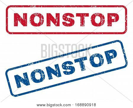 Nonstop text rubber seal stamp watermarks. Vector style is blue and red ink caption inside rounded rectangular banner. Grunge design and scratched texture. Blue and red emblems.