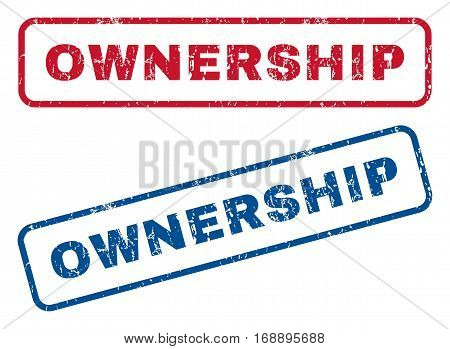 Ownership text rubber seal stamp watermarks. Vector style is blue and red ink caption inside rounded rectangular banner. Grunge design and scratched texture. Blue and red signs.