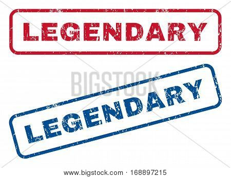 Legendary text rubber seal stamp watermarks. Vector style is blue and red ink caption inside rounded rectangular shape. Grunge design and dust texture. Blue and red emblems.