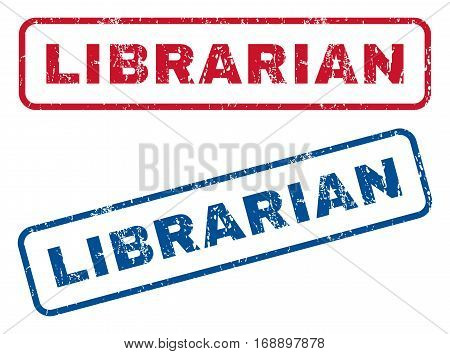 Librarian text rubber seal stamp watermarks. Vector style is blue and red ink tag inside rounded rectangular shape. Grunge design and unclean texture. Blue and red stickers.