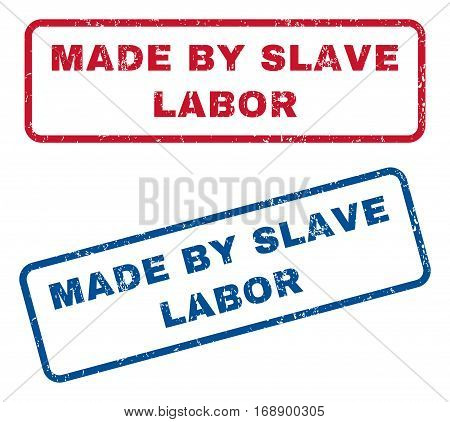 Made By Slave Labor text rubber seal stamp watermarks. Vector style is blue and red ink tag inside rounded rectangular shape. Grunge design and scratched texture. Blue and red stickers.