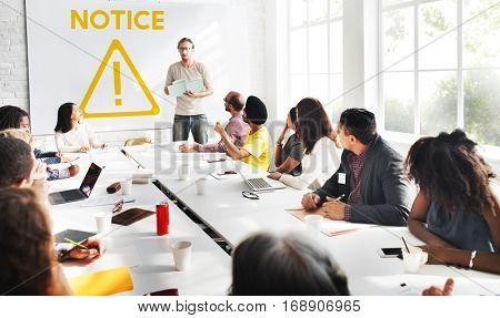 Danger ALert Warning Notification Beware Reminder Exclamation Concept