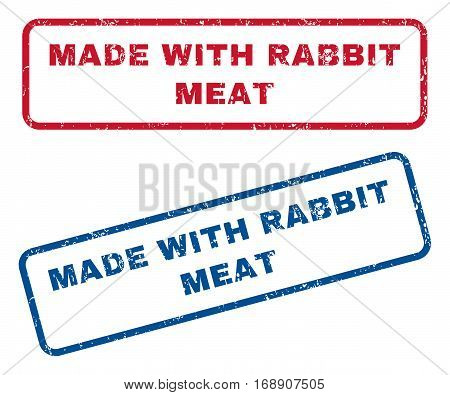 Made With Rabbit Meat text rubber seal stamp watermarks. Vector style is blue and red ink caption inside rounded rectangular shape. Grunge design and dirty texture. Blue and red stickers.