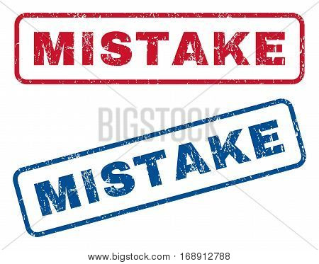 Mistake text rubber seal stamp watermarks. Vector style is blue and red ink caption inside rounded rectangular banner. Grunge design and dirty texture. Blue and red signs.
