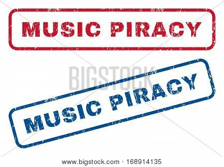 Music Piracy text rubber seal stamp watermarks. Vector style is blue and red ink caption inside rounded rectangular banner. Grunge design and dust texture. Blue and red signs.