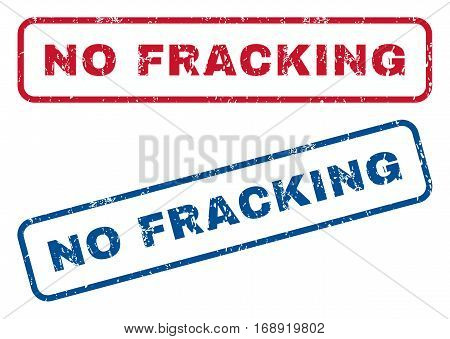 No Fracking text rubber seal stamp watermarks. Vector style is blue and red ink tag inside rounded rectangular shape. Grunge design and dirty texture. Blue and red emblems.