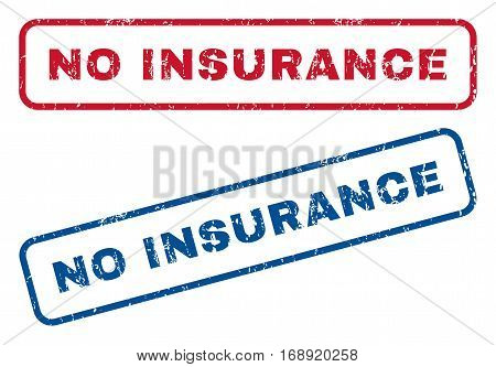 No Insurance text rubber seal stamp watermarks. Vector style is blue and red ink tag inside rounded rectangular banner. Grunge design and dirty texture. Blue and red signs.