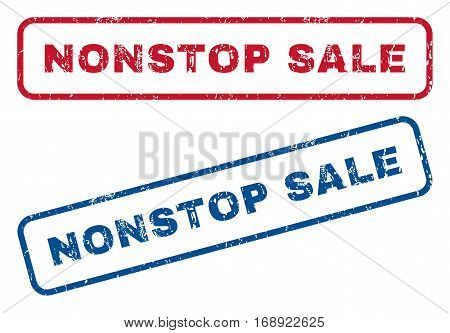 Nonstop Sale text rubber seal stamp watermarks. Vector style is blue and red ink caption inside rounded rectangular shape. Grunge design and scratched texture. Blue and red stickers.