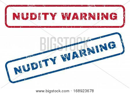 Nudity Warning text rubber seal stamp watermarks. Vector style is blue and red ink tag inside rounded rectangular shape. Grunge design and unclean texture. Blue and red stickers.