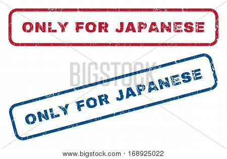 Only For Japanese text rubber seal stamp watermarks. Vector style is blue and red ink caption inside rounded rectangular banner. Grunge design and dust texture. Blue and red emblems.