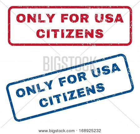 Only For USA Citizens text rubber seal stamp watermarks. Vector style is blue and red ink tag inside rounded rectangular shape. Grunge design and unclean texture. Blue and red stickers.
