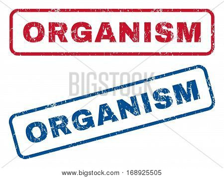 Organism text rubber seal stamp watermarks. Vector style is blue and red ink tag inside rounded rectangular banner. Grunge design and unclean texture. Blue and red emblems.