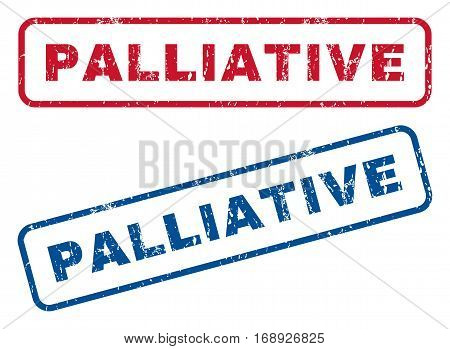 Palliative text rubber seal stamp watermarks. Vector style is blue and red ink tag inside rounded rectangular banner. Grunge design and unclean texture. Blue and red signs.