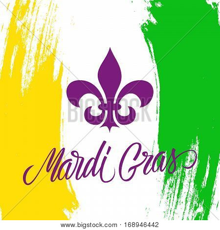 Mardi Gras greeting card with Fleur De Lis sign and calligraphic lettering text design. Brush stroke background. Vector illustration.