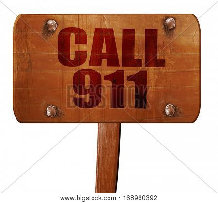 call 911, 3D rendering, text on wooden sign