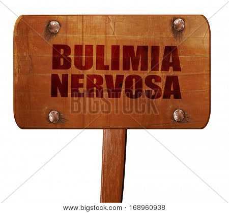bulimia nervosa, 3D rendering, text on wooden sign