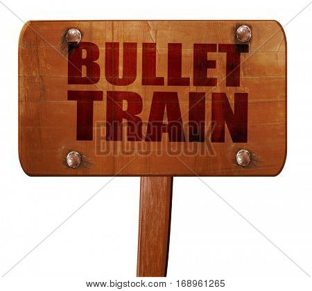 bullet train, 3D rendering, text on wooden sign