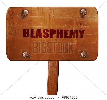 blasphemy, 3D rendering, text on wooden sign