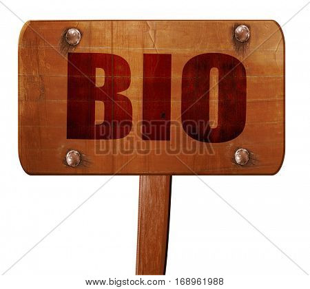 bio, 3D rendering, text on wooden sign