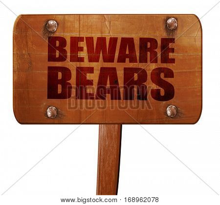 beware bears, 3D rendering, text on wooden sign