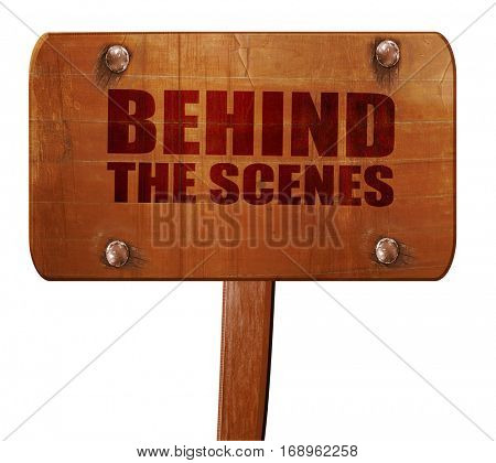 behind the scenes, 3D rendering, text on wooden sign