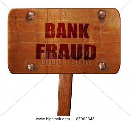 Bank fraud background, 3D rendering, text on wooden sign