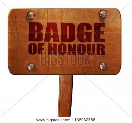 badge of honour, 3D rendering, text on wooden sign
