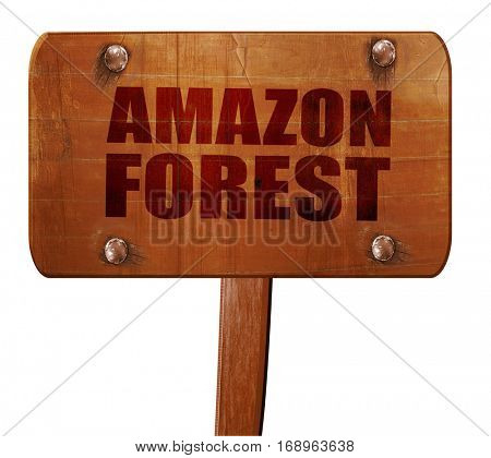 amazon forest, 3D rendering, text on wooden sign
