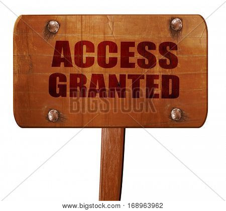 access granted, 3D rendering, text on wooden sign