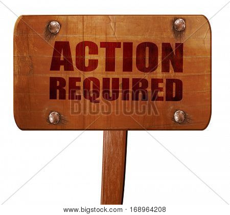 action required, 3D rendering, text on wooden sign