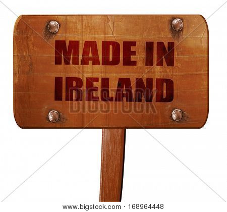Made in ireland, 3D rendering, text on wooden sign