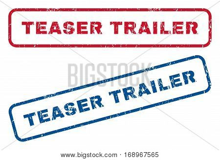 Teaser Trailer text rubber seal stamp watermarks. Vector style is blue and red ink tag inside rounded rectangular banner. Grunge design and unclean texture. Blue and red stickers.