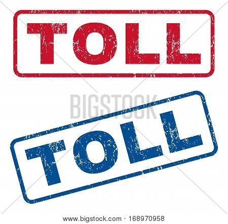 Toll text rubber seal stamp watermarks. Vector style is blue and red ink caption inside rounded rectangular banner. Grunge design and dirty texture. Blue and red emblems.