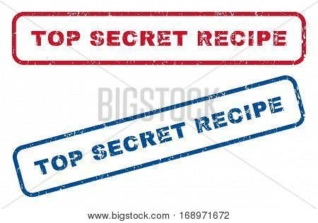 Top Secret Recipe text rubber seal stamp watermarks. Vector style is blue and red ink caption inside rounded rectangular shape. Grunge design and scratched texture. Blue and red signs.
