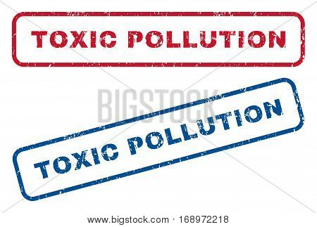 Toxic Pollution text rubber seal stamp watermarks. Vector style is blue and red ink tag inside rounded rectangular banner. Grunge design and dirty texture. Blue and red stickers.