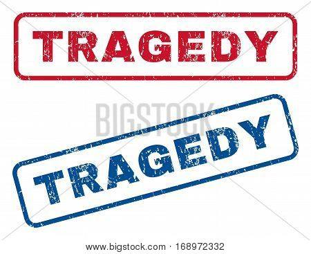 Tragedy text rubber seal stamp watermarks. Vector style is blue and red ink caption inside rounded rectangular banner. Grunge design and scratched texture. Blue and red signs.