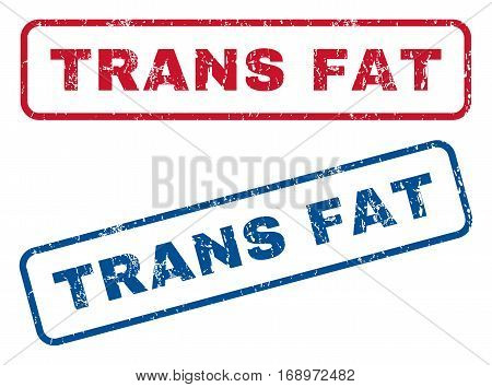 Trans Fat text rubber seal stamp watermarks. Vector style is blue and red ink caption inside rounded rectangular banner. Grunge design and unclean texture. Blue and red emblems.