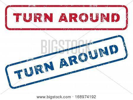 Turn Around text rubber seal stamp watermarks. Vector style is blue and red ink tag inside rounded rectangular banner. Grunge design and scratched texture. Blue and red stickers.