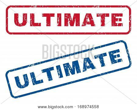 Ultimate text rubber seal stamp watermarks. Vector style is blue and red ink caption inside rounded rectangular shape. Grunge design and dirty texture. Blue and red signs.