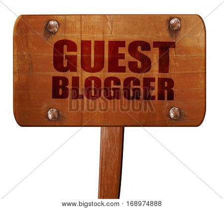 guest blogger, 3D rendering, text on wooden sign