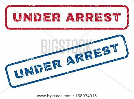 Under Arrest text rubber seal stamp watermarks. Vector style is blue and red ink tag inside rounded rectangular banner. Grunge design and unclean texture. Blue and red emblems.