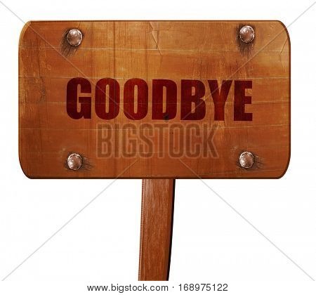 goodbye, 3D rendering, text on wooden sign