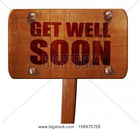 get well soon, 3D rendering, text on wooden sign